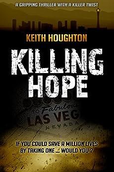 Killing Hope (Gabe Quinn Thriller Series Book 1) (English Edition) de [Houghton, Keith]