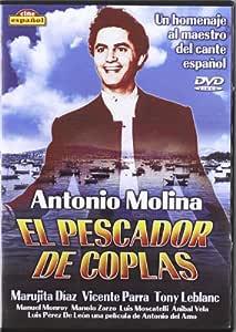 El Pescador De Coplas (Ant. Molina) [DVD]: Amazon.es