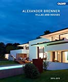 Villas And Houses 2010 - 2015: Alexander Brenner (English and German Edition)