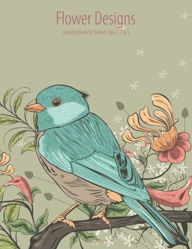 Flower Designs Coloring Book for Grown-Ups 1, 2 & 3 ebook