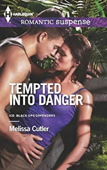 Tempted into Danger (ICE: Black Ops Defenders Book 1) by [Cutler, Melissa]