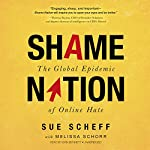 Shame Nation: The Global Epidemic of Online Hate | Sue Scheff,Melissa Schorr - contributor