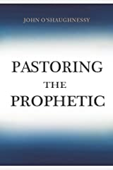 Pastoring the Prophetic Kindle Edition
