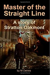 Master of The Straight Line: A Story of Stratton Oakmont: 3 (The Ginger Trilogy)