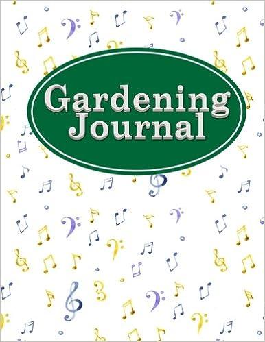Gardening Journal: Botanical Gardens Planner, Gardening Log, Garden