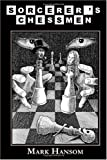 Sorcerer's Chessmen, Mark Hansom, 160543342X