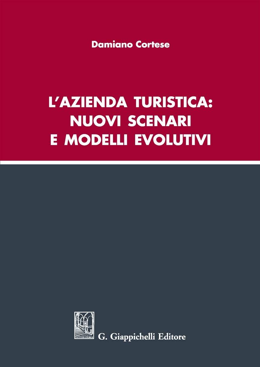 L\'azienda turistica: nuovi scenari e modelli evolutivi: Amazon.it ...