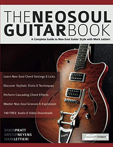The Neo-Soul Guitar Book: A Complete Guide to Neo-Soul Guitar Style with Mark Lettieri by www.fundamental-changes.com