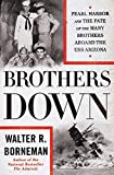Brothers Down: Pearl Harbor and the Fate of the Many Brothers Aboard the USS Arizona