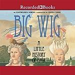 Big Wig | Kathleen Krull