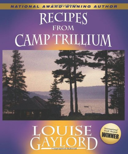 Recipes from Camp Trillium by Louise Gaylord