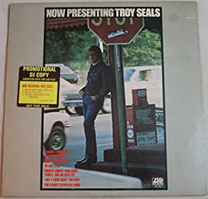 Now Presenting Troy Seals