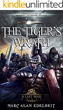 The Tiger's Wrath (Chronicles of An Imperial Legionary Officer Book 5)