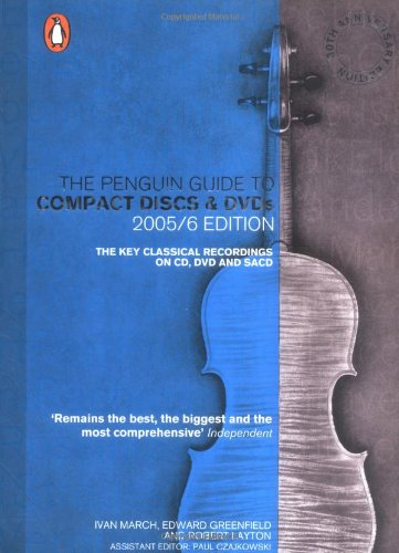 The Penguin Guide to Compact Discs and DVDs 2005/06 Edition: The Key Classical Recordings on CD, DVD and SACD, 30th Anniversary Edition (Penguin Guide to Recorded Classical Music) by Penguin Books