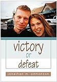 Victory or Defeat, Jonathan M. Edmonson, 0595752284