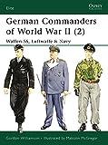 German Commanders of World War II (2): Waffen-SS, Luftwaffe & Navy (Elite) (v. 2)
