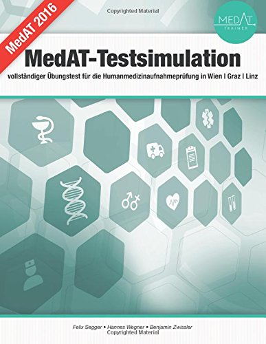 MedAT Testsimulation: Vollständiger Übungstest für die Humanmedizin Aufnahmeprüfung in Wien/Graz/Innsbruck