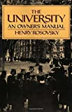 university an owners manual - The University: An Owner's Manual by Rosovsky Henry (1991-06-17) Paperback