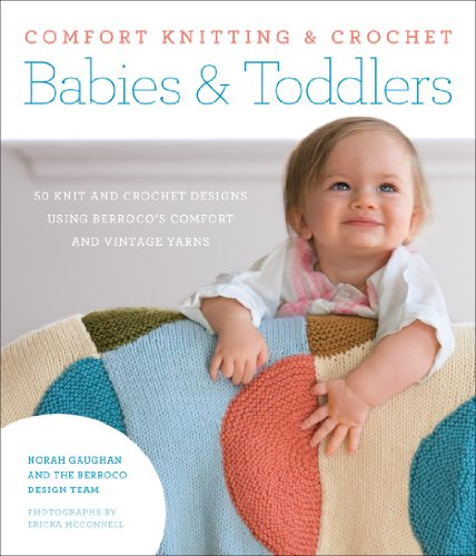 Knitted Baby Blanket Patterns - Comfort Knitting & Crochet: Babies & Toddlers: 50 knit and crochet designs using Berroco's Comfort and Vintage yarns
