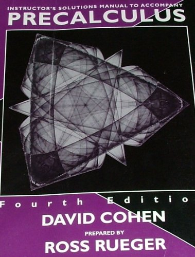 Instructor's solutions manual to accompany Precalculus : a problem-oriented approach,: Fourth edition [by] David Cohen