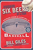 img - for Pouring Six Beers at a Time: And Other Stories from a Lifetime in Baseball by Bill Giles (2009-03-01) book / textbook / text book