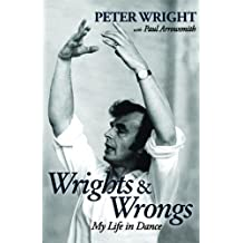 Wrights & Wrongs: My Life in Dance
