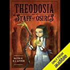 Theodosia and the Staff of Osiris Audiobook by R.L. LaFevers Narrated by Charlotte Parry