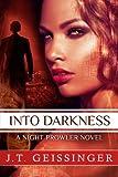 Into Darkness, J. T. Geissinger, 1477825541
