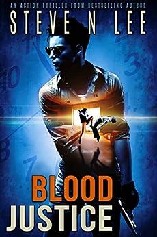 Blood Justice: Action-Packed Revenge & Gripping Vigilante Justice (Angel of Darkness Thriller, Noir & Hardboiled Crime Fiction Book 3) by [Lee, Steve N.]