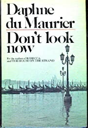 Don't Look Now. by Maurier, Daphne du…