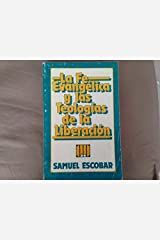 LA Fe Evangelica Y Las Teologias De LA Liberacion Paperback