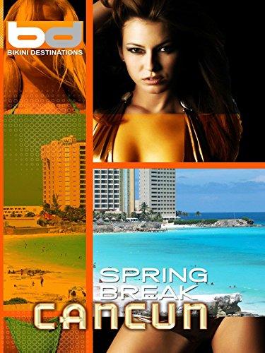 Bikini Destinations - Spring Break - Cancun, Mexico