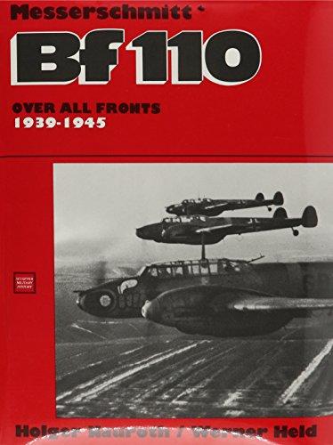 The Messerschmitt Bf110: Over All Fronts 1939-1945