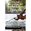 2034 A.D.Evolution-101 Textbook of the Future -The Radical New Look at Evolution
