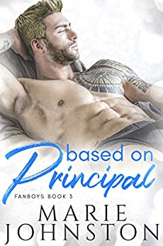 Based on Principal (Fanboys Book 3) by [Johnston, Marie]