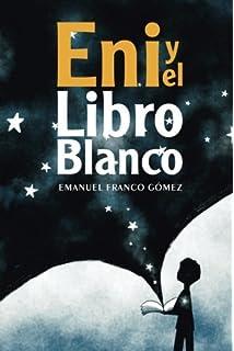 Eni y el libro blanco (Spanish Edition)