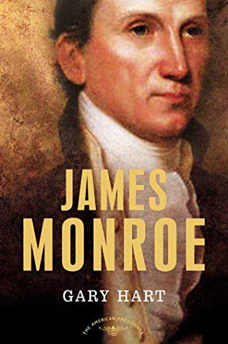 James Monroe: The American Presidents Series: The 5th President, 1817-1825 (American Presidents (Times)) (Major Battles Of The Spanish American War)