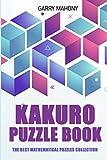 Kakuro Puzzle Book: The Best Mathematical Puzzles Collection (Kakuro Puzzles)