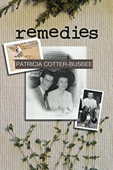 Remedies by [Cotter-Busbee, Patricia]