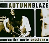 The Mute Sessions by Autumnblaze (2006-09-04)