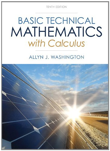 Basic Technical Mathematics With Calculus Plus New Mymathlab With Pearson Etext    Access Card Package  10Th Edition   Washington Technical Mathematics