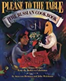 img - for Please to the Table: The Russian Cookbook by Anya von Bremzen (1990-01-11) book / textbook / text book