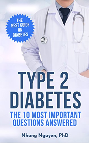 Type 2 Diabetes - The Essential Diabetes Book: The 10 Most Important Questions Answered (Type2) by [Nguyen, N.]
