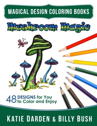 Mushroom Magic: 48 Fantasy Designs for you to Color & Enjoy (Magical Design Coloring Books) (Volume 10)