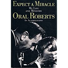 Expect a Miracle: My Life and Ministry