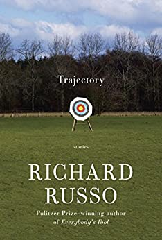 Trajectory: Stories by [Russo, Richard]