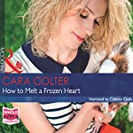 How to Melt a Frozen Heart | Cara Colter