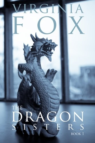 Download The Dragon Sisters (The Dragon Sisters Trilogy) (Volume 1) pdf