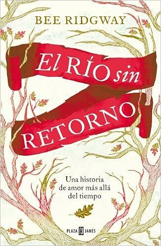 El río sin retorno: Una historia de amor más allá del tiempo