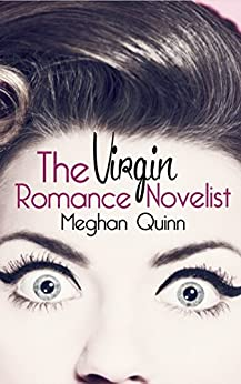 The Virgin Romance Novelist by [Quinn, Meghan]